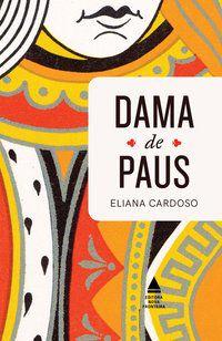 DAMA DE PAUS - CARDOSO, ELIANA