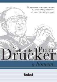 O HOMEM: MELHOR DE PETER DRUCKER - DRUCKER, PETER F.