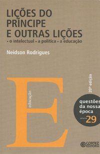 LIÇÕES DO PRÍNCIPE E OUTRAS LIÇÕES - RODRIGUES, NEIDSON