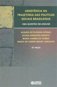 ASSISTÊNCIA NA TRAJETÓRIA DAS POLÍTICAS SOCIAIS BRASILEIRAS - CARVALHO, MARIA DO CARMO BRANT