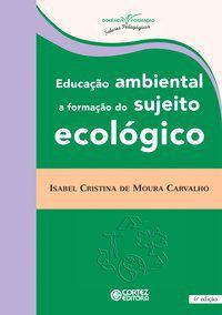 EDUCAÇÃO AMBIENTAL - CARVALHO, ISABEL CRISTINA DE MOURA