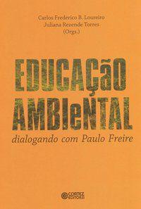 EDUCAÇÃO AMBIENTAL - LOUREIRO, CARLOS FREDERICO BERNARDO