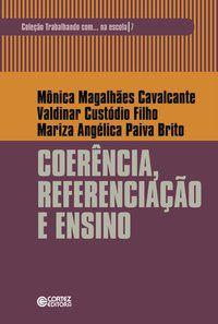 COERÊNCIA, REFERENCIAÇÃO E ENSINO - BRITO, MARIZA ANGÉLICA PAIVA