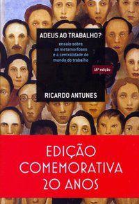ADEUS AO TRABALHO? - ANTUNES, RICARDO