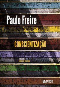 CONSCIENTIZAÇÃO - FREIRE, PAULO