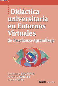 DIDÁCTICA UNIVERSITARIA EN ENTORNOS VIRTUALES DE ENSEÑANZA - FORÉS, ANNA