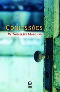 CONFISSÕES - MAUGHAM, W. SOMERSET