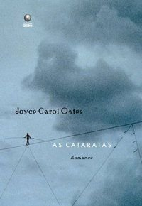 AS CATARATAS - OATES, JOYCE CAROL