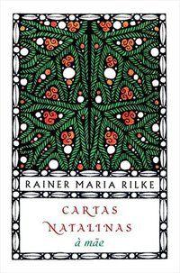 CARTAS NATALINAS À MÃE - RILKE, RAINER MARIA