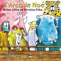 A ARCA DE NOÉ - OLIVEIRA FILHO, MILTON CÉLIO DE