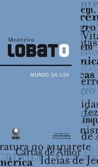 MUNDO DA LUA - LOBATO, MONTEIRO