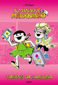 ALMANAQUE MALUQUINHO VIAGENS DA CAROLINA - ZIRALDO