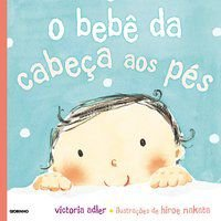 O BEBÊ DA CABEÇA AOS PÉS - ADLER, VICTORIA