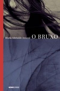 O BRUXO - AMARAL, MARIA ADELAIDE