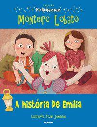 A HISTÓRIA DE EMÍLIA - LOBATO, MONTEIRO