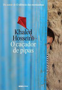 O CAÇADOR DE PIPAS - HOSSEINI, KHALED