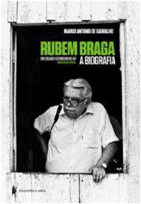RUBEM BRAGA - CARVALHO, MARCO ANTÔNIO DE