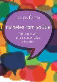 DIABETES.COM.SAÚDE - GARCIA, IZAURA