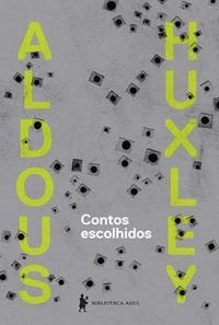 CONTOS ESCOLHIDOS - HUXLEY, ALDOUS LEONARD