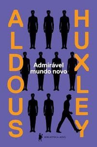 ADMIRÁVEL MUNDO NOVO - HUXLEY, ALDOUS LEONARD