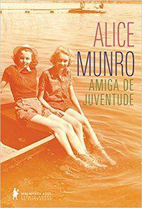 AMIGA DE JUVENTUDE - MUNRO, ALICE