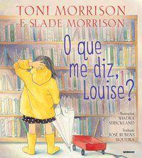 O QUE ME DIZ LOUISE? - MORRISON, TONI