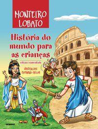 HISTÓRIA DO MUNDO PARA CRIANÇAS - LOBATO, MONTEIRO