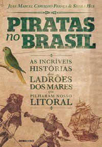 PIRATAS NO BRASIL - FRANÇA, JEAN MARCEL CARVALHO