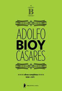 OBRAS COMPLETAS DE ADOLFO BIOY CASARES – VOLUME B - CASARES, ADOLFO BIOY