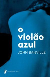 VIOLÃO AZUL - BANVILLE, JOHN