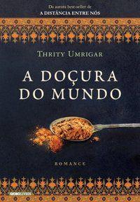 A DOÇURA DO MUNDO - UMRIGAR, THRITY