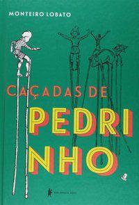 CAÇADAS DE PEDRINHO - LOBATO, MONTEIRO