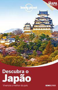 LONELY PLANET DESCUBRA O JAPÃO - VÁRIOS AUTORES