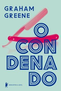 O CONDENADO - GREENE, GRAHAM