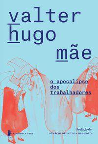 O APOCALIPSE DOS TRABALHADORES - MÃE, VALTER HUGO