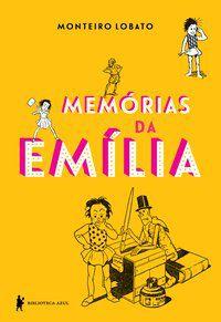 MEMÓRIAS DA EMÍLIA - LOBATO, MONTEIRO
