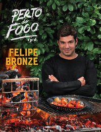 PERTO DO FOGO - BRONZE, FELIPE