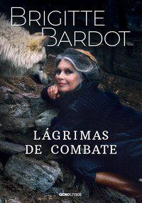 LÁGRIMAS DE COMBATE - BARDOT, BRIGITTE