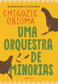 UMA ORQUESTRA DE MINORIAS - OBIOMA, CHIGOZIE