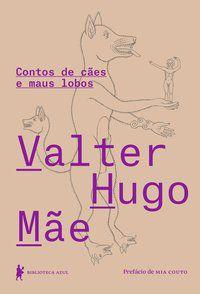 CONTOS DE CÃES E MAUS LOBOS - MÃE, VALTER HUGO