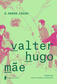 O NOSSO REINO - MÃE, VALTER HUGO