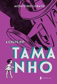 A CHAVE DO TAMANHO - LOBATO, MONTEIRO
