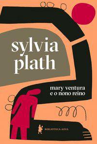 MARY VENTURA E O NONO REINO - PLATH, SYLVIA