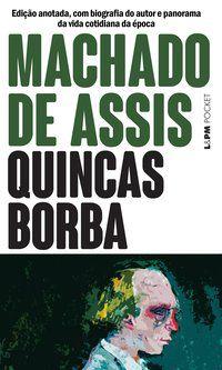 QUINCAS BORBA - VOL. 51 - MACHADO DE ASSIS