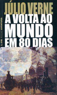 A VOLTA AO MUNDO EM 80 DIAS - VOL. 139 - VERNE, JÚLIO