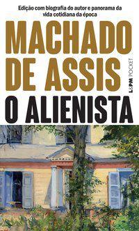O ALIENISTA - VOL. 97 - MACHADO DE ASSIS