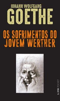 OS SOFRIMENTOS DO JOVEM WERTHER - VOL. 217 - GOETHE, JOHANN WOLFGANG