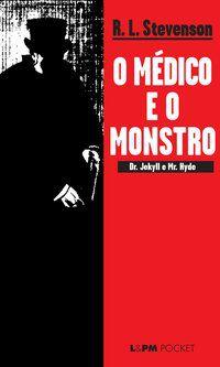 O MÉDICO E O MONSTRO - VOL. 267 - STEVENSON, ROBERT LOUIS