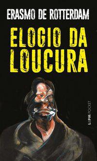 ELOGIO DA LOUCURA - VOL. 278 - ERASMO