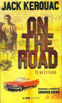 ON THE ROAD – PÉ NA ESTRADA - POCKET - VOL. 358 - KEROUAC, JACK
